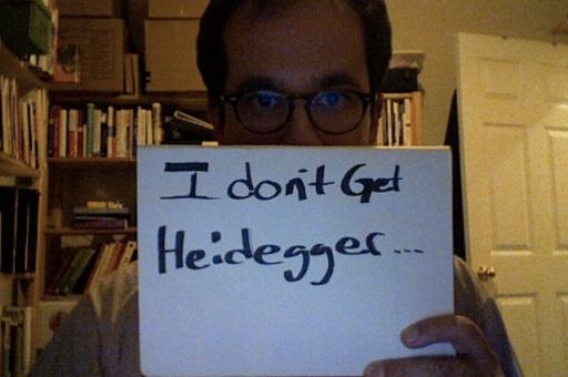 I don't get Heidegger