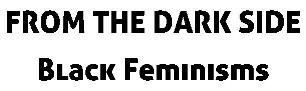 Black Feminisms cfp image 3